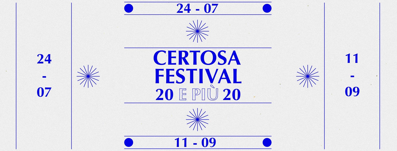 Certosa Festival, 20° edizione | Calci