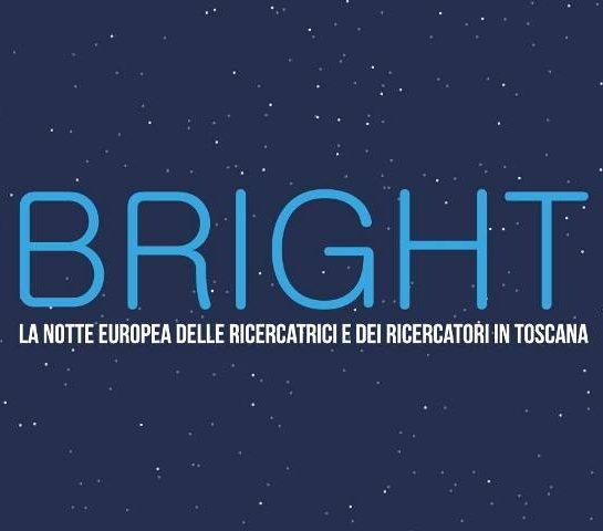 Bright – La Notte dei Ricercatori in Toscana